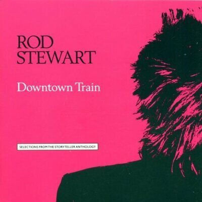 Rod Stewart - Downtown Train: SELECTIONS FROM THE STORY... - Rod Stewart CD KZVG
