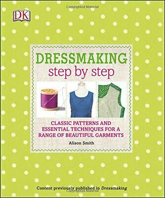 Dressmaking Step by Step by Smith, Alison Book The Cheap Fast Free Post