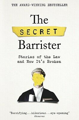 The Secret Barrister: Stories of the Law and How It's Broken New Paperback