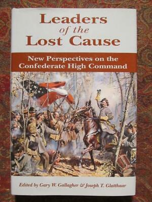 Leaders of the Lost Cause: New Perspectives on the Confederate High Command