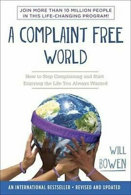 NEW A Complaint Free World By Will Bowen Paperback Free Shipping
