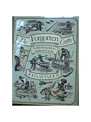 The Forgotten Crafts by Seymour, John Book The Cheap Fast Free Post