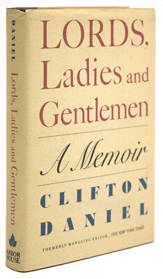Clifton Daniel / Lords Ladies and Gentlemen A Memoir Signed 1st Edition 1984