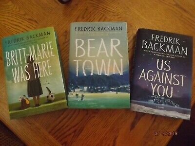 FREDRIK BACKMAN lot of 3 HB Books-BEARTOWN-US AGAINST YOU-BRITT-MARIE WAS HERE