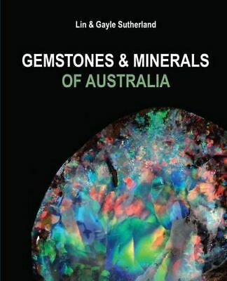 NEW Gemstones and Minerals of Australia By Lin Sutherland Paperback