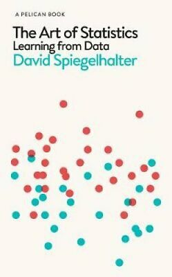 The Art of Statistics Learning from Data by David Spiegelhalter 9780241398630