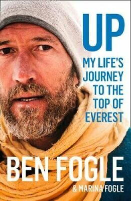 Up My Life's Journey to the Top of Everest by Ben Fogle 9780008319229