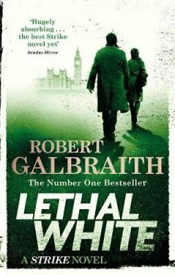 Lethal White Cormoran Strike Book 4 by Robert Galbraith 9780751572872
