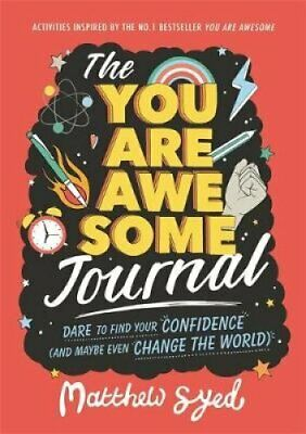 The You Are Awesome Journal Dare to find your confidence (and m... 9781526361660
