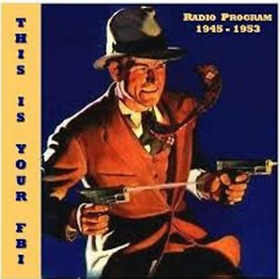 OTR THIS IS YOUR FBI - TRUE CRIME Old Time Radio 340 Episodes