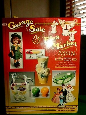 Garage Sale & Flea Market Annual 12th Edition,Cashing in on Today's Collectibles