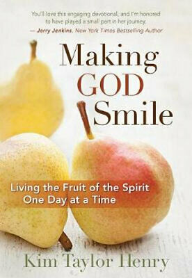 NEW MAKING GOD SMILE By Kim Taylor Henry Hardcover Free Shipping