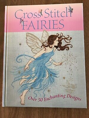 Cross Stitch Fairies ~ Over 50 Enchanting Designs ~ Hardcover Book