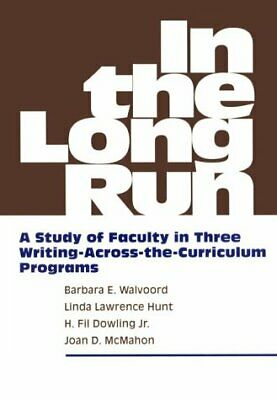 In the Long Run : A Study of Faculty in Three Writing-Across-the-Curri-ExLibrary