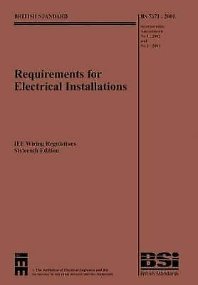 IEE Wiring Regulations : Bs7671: 2001 Incorporating Amendments No. 1 and 2, 2004
