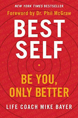 Best Self: Be You, Only Better Hardcover by Mike Bayer Life Coach Self Help Book