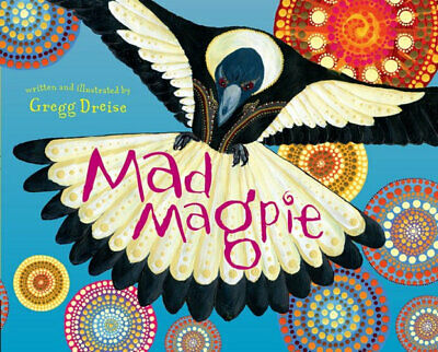 NEW Mad Magpie  By Gregg Dreise Hardcover Free Shipping