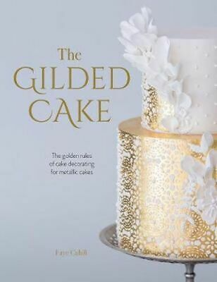 NEW The Gilded Cake By Faye Cahill Hardcover Free Shipping