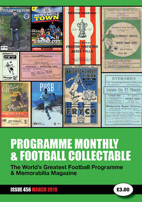 Reduced Price - Issue 456 - March 2019  Programme Monthly & Football Collectable