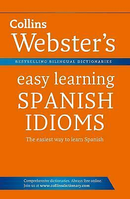 Collins Webster's Easy Learning Spanish Idioms