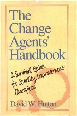 Change Agents' Handbook : A Survival Guide for Quality Improvement Cha-ExLibrary
