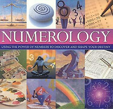 Numerology : Using the Power of Numbers to Discover and Shape Your Destiny