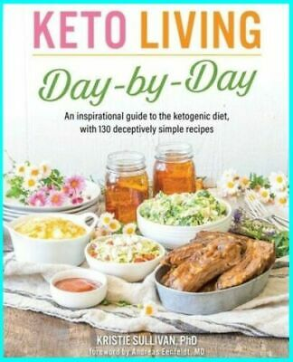 Keto Living Day by Day: An Inspirational Guide to the Ketogenic Diet, [E--B00K ]