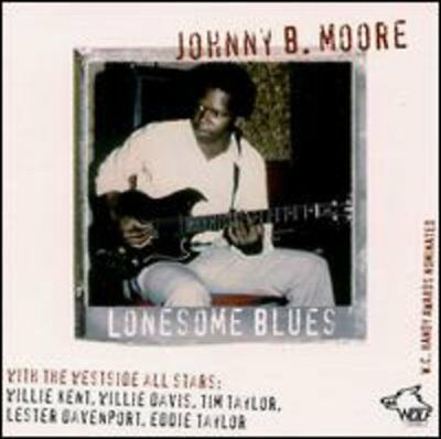 Johnny B. Moore - Lonesome Blues Chicago Blues Session 5 [New CD]