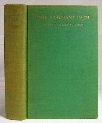 1932 THE FRAGRANT PATH Gardening BOTANY Perfume of Flowers WILDER Aromatics 1st