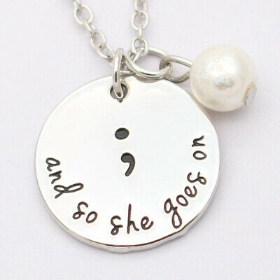 """Semicolon """"and she goes on"""" Mental Health Awareness Necklace Gifts B"""