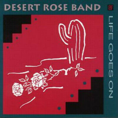CD Desert Rose Band Life Goes On Curb Records