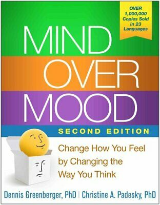 Mind over Mood, Second Edition : Change How You Feel by Changing the Way You...