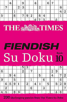 The Times Fiendish Su Doku Book 10. 200 Challenging Puzzles from the Times by Th