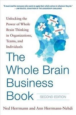 The Whole Brain Business Book, Second Edition: Unlocking the Power of Whole Brai