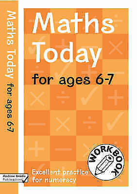 Maths Today for Ages 6-7. Excellent Practice for Numeracy Work Book by Brodie, A