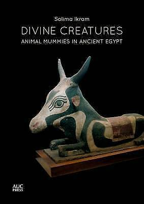 Divine Creatures. Animal Mummies in Ancient Egypt (Paperback book, 2015)