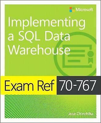 Exam Ref 70-767 Implementing a SQL Data Warehouse by Chinchilla, Jose (Paperback