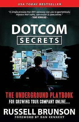 DotCom Secrets. The Underground Playbook for Growing Your Company Online by Brun