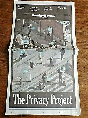 The NEW YORK TIMES Sunday Review - April 14, 2019 - THE PRIVACY PROJECT
