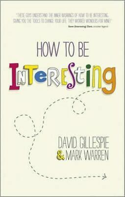NEW How to be Interesting By David Gillespie Paperback Free Shipping
