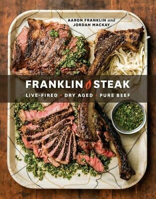 NEW Franklin Steak By Aaron Franklin Hardcover Free Shipping