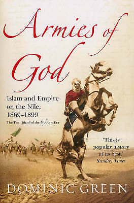 Armies Of God. Islam and Empire on the Nile, 1869-1899 by Green, Dominic (Paperb
