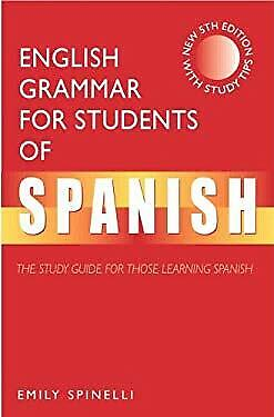 English Grammar for Students of Spanish : The Study Guide for Those Le-ExLibrary