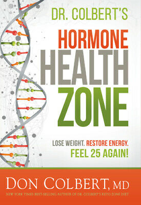 Dr Colbert's Hormone Health Zone: Lose Weight, Restore Energy, Feel 25 Again PDF
