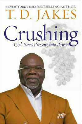 Crushing: God Turns Pressure into Power by T. D. Jakes ( EḄ00K, ṖDF, 2019)
