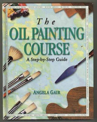 Art Book - The Oil Painting Course - Step-By-Step Guide
