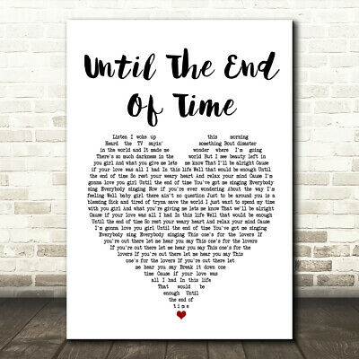 Until The End Of Time Heart Song Lyric Quote Print