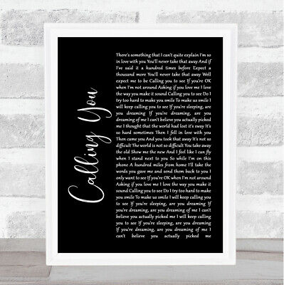 Calling You Black Script Song Lyric Quote Print