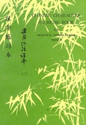 Chinese Character Exercise Book for Practical Chinese Re... by Liu Xun Paperback
