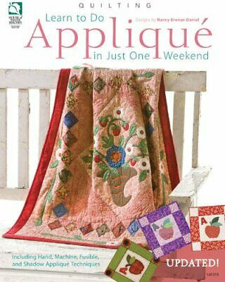 Quilting Pattern Book Learn Applique In Just One Weekend